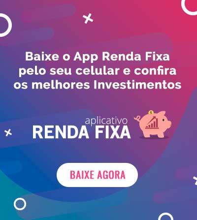 Baixe o App Renda Fixa, a maior plataforma de investimentos